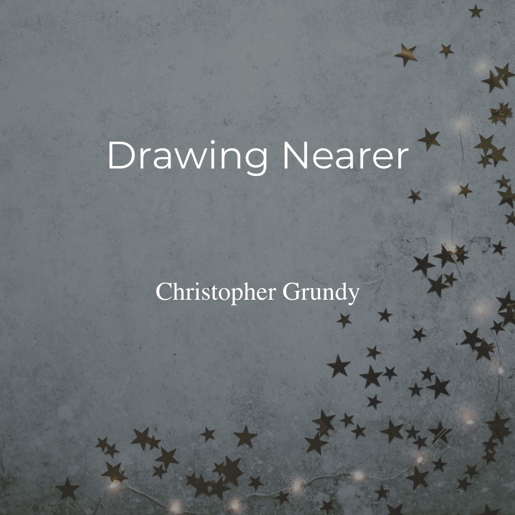Drawing Nearer
