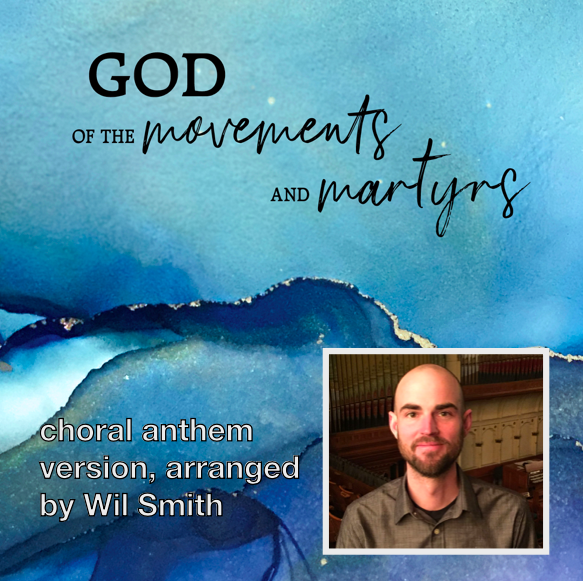 God of the Movements and Martyrs (Wil Smith SATB  Version)